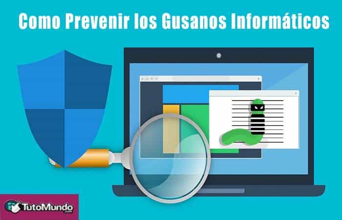 Como Prevenir los Gusanos Informaticos 01